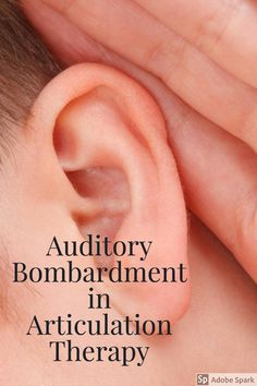Auditory Bombardment, articulation, speech therapy