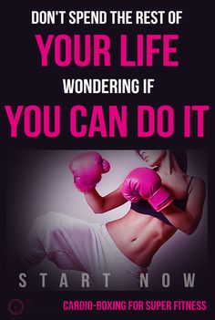 Don't spend the rest of your life wondering if you can do it. Start now! : #Cardio boxing for fitness.