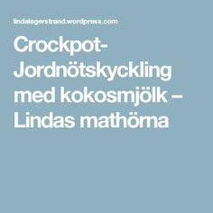 Crockpot- Jordnötskyckling med kokosmjölk – Lindas mathörna