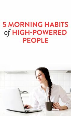 5 morning habits of high-powered people