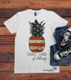 Sweet Land of Liberty T-Shirt, of July Shirt , America Tee, Pineap – Simple Designs and Funny 4th Of July, July 4th, Tee Design, Simple Designs, Graphic Tees, Tee Shirts, Liberty, My Style, Lilac Sky