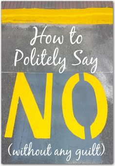 20 Guilt-Free (and Polite) Ways to Say No