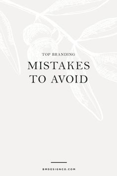 Branding is essential, so we're sharing brand mistakes to avoid, to flourish your business.