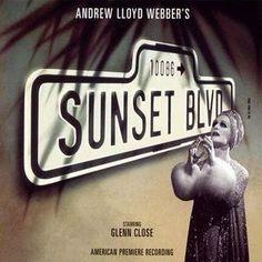 """Sunset Boulevard"" - Glenn Close owns this show!"