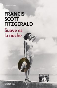 Suave es la noche / Tender Is The Louisa May Alcott, Scott Fitzgerald, Jose Luis Sampedro, Tender Is The Night, Penguin Random House, Best Photographers, Night Photography, Music Games, Books To Read