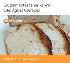 Gluténmentes fehér kenyér Gluten, Banana Bread, Food, Butter, Dishes, Deserts, Cooking, Vegetarian Food, Yogurt
