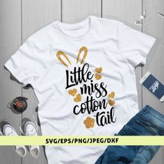 Little Miss Cotton Tail Girls Cuts, Easter Quotes, Cute Easter Bunny, Silhouette Designer Edition, Little Miss, Cricut Design, Cutting Files, Cotton, Mens Tops