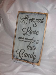 Rustic Wedding Sign All you need is Love and mabe a little candy by ExpressionsNmore, $19.95