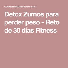 Detox Zumos para perder peso - Reto de 30 días Fitness