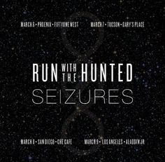 Seizures, Run with the Hunted - Pomona 2014