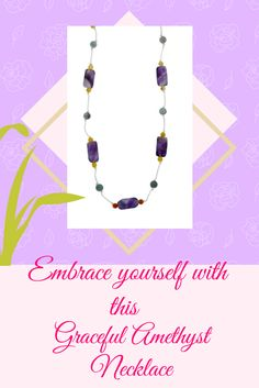 So many ways to feel beautiful! Gleaming amethyst rectangular shaped stones are spaced throughout this beautiful, neutrally hued necklace.