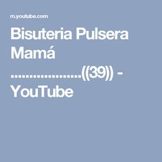 Bisuteria Pulsera Mamá ...................((39)) - YouTube