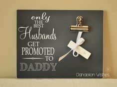 Pregnancy Reveal for the NEW Dad!  OnlyThe Best Husbands Get Promoted to DADDY  by Dandelion Wishes