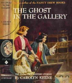 The Ghost in the Gallery by Carolyn Keene. The Dana Girls.