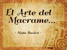 El Arte del Macramé   - Nudo básico Macrame Tutorial, Macrame Patterns, Micro Macrame, Videos, Van, Art Yarn, Loom Beading, Embroidery Designs, Loom Knitting Patterns