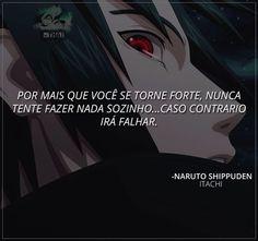 Lutar só é minha única opção Naruto Uzumaki Shippuden, Itachi Uchiha, Anime Naruto, Anime Chibi, Otaku Meme, Dark Thoughts, Sad Life, Thinking Quotes, True Stories