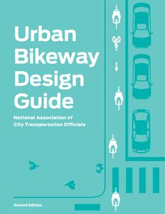 The purpose of the NACTO Urban Bikeway Design Guide (part of the Cities for Cycling initiative)is to provide cities with state-of-the-practice solutions that can help create complete streets that are safe and enjoyable for bicyclists. TheNACTO Urban Bikeway Design Guide is based on the experience of the best cycling cities in the world. The designs …