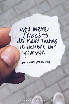 You were made to do hard things so believe in yourself. | Inspirational quotes | motivational quotes | motivation | personal growth and development | quotes to live by | mindset | self-care | strength | courage | You are enough | passion | dreams | goals | hard | Journeystrength  work #InspirationalQuotes  |  #motivationalquotes |  #quotes  |  #quoteoftheday  |  #quotestoliveby  |  #quotesdaily