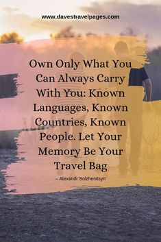 Own Only What You Can Always Carry With You: Known Languages Known Countries Known People. Let Your Memory Be Your Travel Bag. hotel restaurant travel tips Travel With Kids, Us Travel, Travel Bag, Family Travel, Vacation Packing, Packing Tips For Travel, Best Suitcases, Best Places To Travel, What To Pack