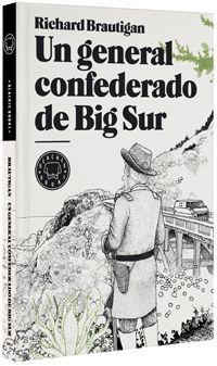 Spanish translation of Brautigan's 'A Confederate General from Big Sur' - Un general confederado de Big Sur - Blackie Books, Barcelona, 2010 - Translator: Damià Alou - Illustrator: Anders Nilsen - ISBN: 9788493827229 - Excerpt available on website