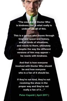 """Peter Capaldi IS The Doctor. He really understands the show and who the character is. Everything he says here is absolutely true and obvious when one actually pays attention to the show. And anyone who doesn't like Peter as The Doctor because """"he's too angry"""", or """"he's too dark"""", hasn't been paying attention."""
