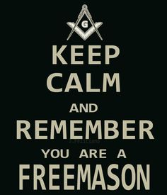 Keep calm and remember you are a Freemason! Masonic Order, Masonic Art, Masonic Lodge, Masonic Symbols, Occult Symbols, Keep Calm, Masonic Tattoos, Prince Hall Mason, Templer