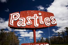 If you go to the U.P. you have to eat a REAL Pastie!  Yes, it should have rutabagas and NO GRAVEY!!  LoL