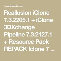 Reallusion iClone + iClone Pipeline + Resource Pack REPACK Iclone 7 Real-Time Animation Software Integrated with