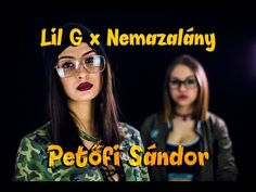 LIL G x NEMAZALÁNY - Petőfi Sándor (Official Music Video) - YouTube zene