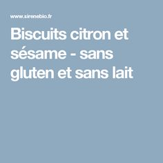 Biscuits citron et sésame - sans gluten et sans lait
