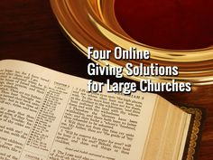 4 Online Giving Solutions for Large Churches - https://www.churchdev.com/4-online-giving-solutions-for-large-churches/