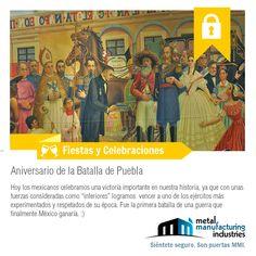 Hoy es una celebración importante para México, ya que la Batalla de Puebla fue la primer batalla de una guerra que finalmente México ganaría.