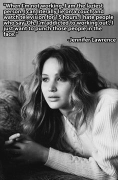 Jenifer Lawrence. I'm seriously in love with her