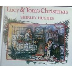 Picture book. Lucy and Tom's Christmas by Shirley Hughes