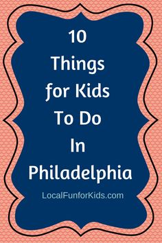 Philadelphia is a great place for a weekend trip or a quick escape during the week with your family. Here are 10 Things to Do in Philadelphia with Kids! #VisitPhilly