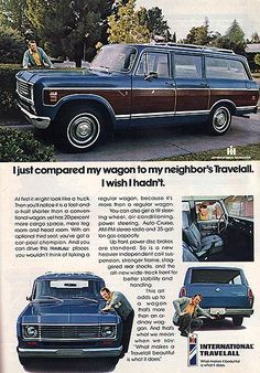 1974 International Travelall ~ I took my driving test in my dad's green Travelall like this one. Took 4 tries to parallel park that S. I Finally got it. I hated that damn truck! International Travelall, Navistar International, International Harvester Truck, 4x4 Trucks, Cool Trucks, Tonka Trucks, Vintage Trucks, Vintage Ads, Classic Trucks