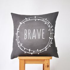 Modern decorative pillow cover, chalkboard effect with Brave print on it.    This beautiful pillow will make a perfect gift, as well as a beautiful