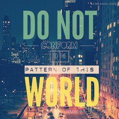 No imiten las conductas ni las costumbres de este mundo, más bien dejen que Dios los transforme en personas nuevas al cambiarles la manera de pensar. Entonces aprenderán a conocer la voluntad de Dios para ustedes, la cual es buena, agradable y perfecta. (Romanos 12:2 NTV)