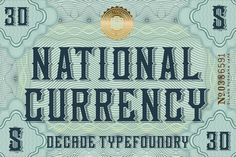 National Currency Font by Spencer & Sons Co. Typography Logo, Graphic Design Typography, The Color Of Money, Eagle Vector, Letter Find, Spirograph, Drop Cap, Vintage Fonts, Business Brochure