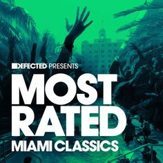 Defected presents Most Rated Miami Classics 2016 - House, Deep House, Funky, Club Cat Tracks: 40 + 3 Mixes Quality: Can You Feel It, How Are You Feeling, Various Artists, Electronic Music, Miami, Presents, Songs, Feelings, Learning