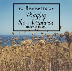 10 Benefits of Praying the Scriptures