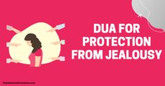 Important Dua for Protection from Jealousy