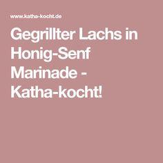 Gegrillter Lachs in Honig-Senf Marinade - Katha-kocht!