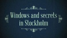 My Swedish Diary - Windows and secrets in Stockholm