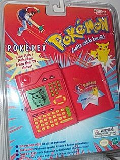 The original Pokemon Pokedex. I wanted one but my mom said no. So I played with the neighbor kid's.