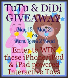 Mom Loves 2 Read: {Review & Giveaway} TuTu & DiDi Interactive Plush Toys ~ Powered by iPad, iPad mini, iPod Touch or iPhone ~ Hurry - Ends 5/20 - Super LOW Entries!  $100 Value! Makes a wonderful gift for the little ones or Mommy/Daddy/Grandparent!