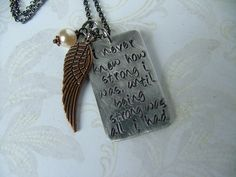 www.MyBellaMarketplace.com  #MyBellaMarketplace  I Never Knew How Strong I Was Until Being Strong Was All I Had Custom Hand Stamped Inspirational Message Necklace Copper Angel Wing MyBella