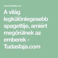 A világ legkülönlegesebb spagettije, amiért megőrülnek az emberek - Tudasfaja.com Perfect Food, Food And Drink, Pasta, Drinks, Gastronomia, Essen, Drinking, Beverages, Drink