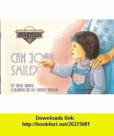 Can Joan Smile (Take Along Stories) (9780890848173) Jamie Turner, Sherry Neidigh , ISBN-10: 0890848173  , ISBN-13: 978-0890848173 ,  , tutorials , pdf , ebook , torrent , downloads , rapidshare , filesonic , hotfile , megaupload , fileserve