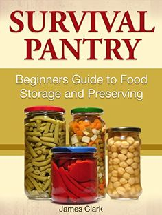Survival Pantry: Beginners Guide to Food Storage and Preserving (Survival Gear, emergency food, Survival Tips) by James Clark http://www.amazon.com/dp/B013L2ETVE/ref=cm_sw_r_pi_dp_xNwewb1XRKA6Z